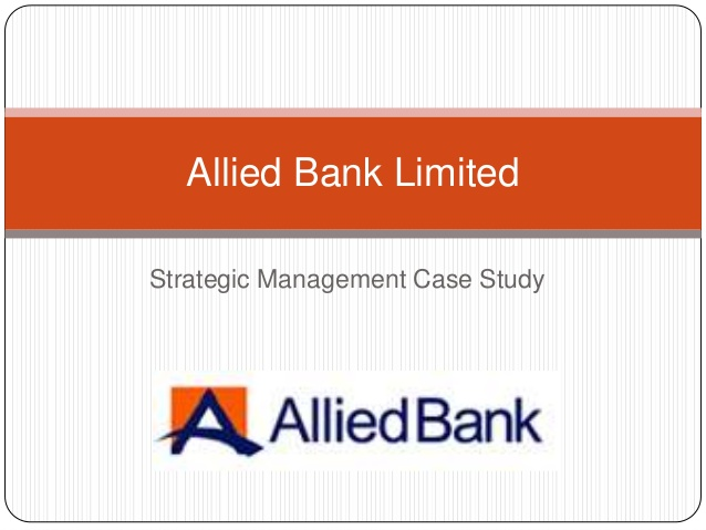 allied bank report Bank profile (i) year of set up :allied bank limited was the first bank to be established in pakistan it started out in lahore by the name australasia bank before.