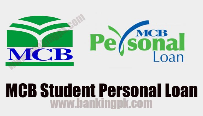 (student loan Pakistan)How to Apply for Personal Loans MCB Bank Pakistan