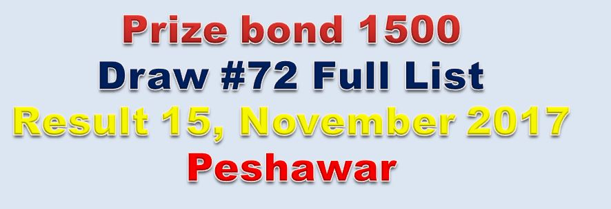 Prize bond 1500 Draw #72 Full List Result 15, November 2017 Peshawar