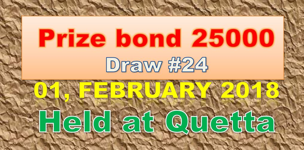 Prize Bond List 25000 - Draw # 24 Result 1st Feb, 2018 Quetta